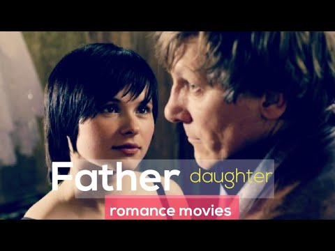 Top 5 Father - Daughter Relationship Movies | Drama Movies | Romance Movies [200