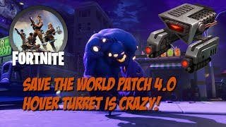 Fortnite PVE Patch 4.0 New Hover Turret is OP!
