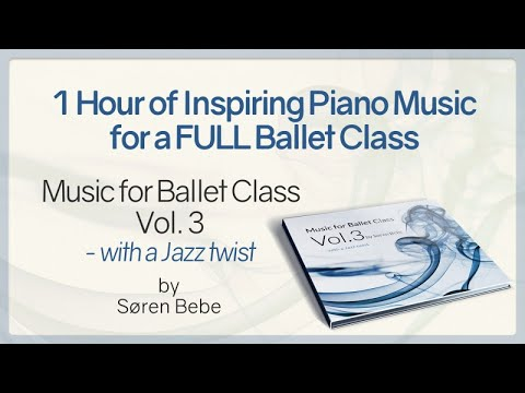 1 HOUR of Inspiring Piano Music for a FULL Ballet Class