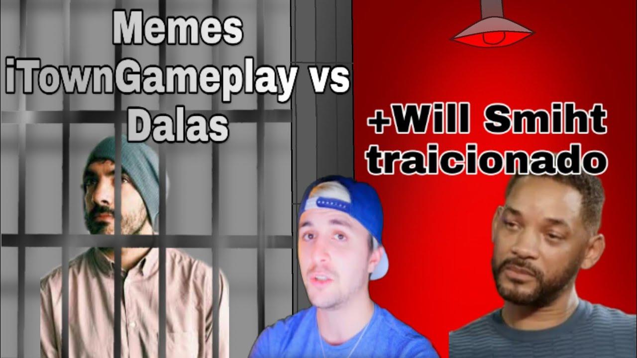 Dalas Review VS iTownGameplay Memes (más Will Smith ...