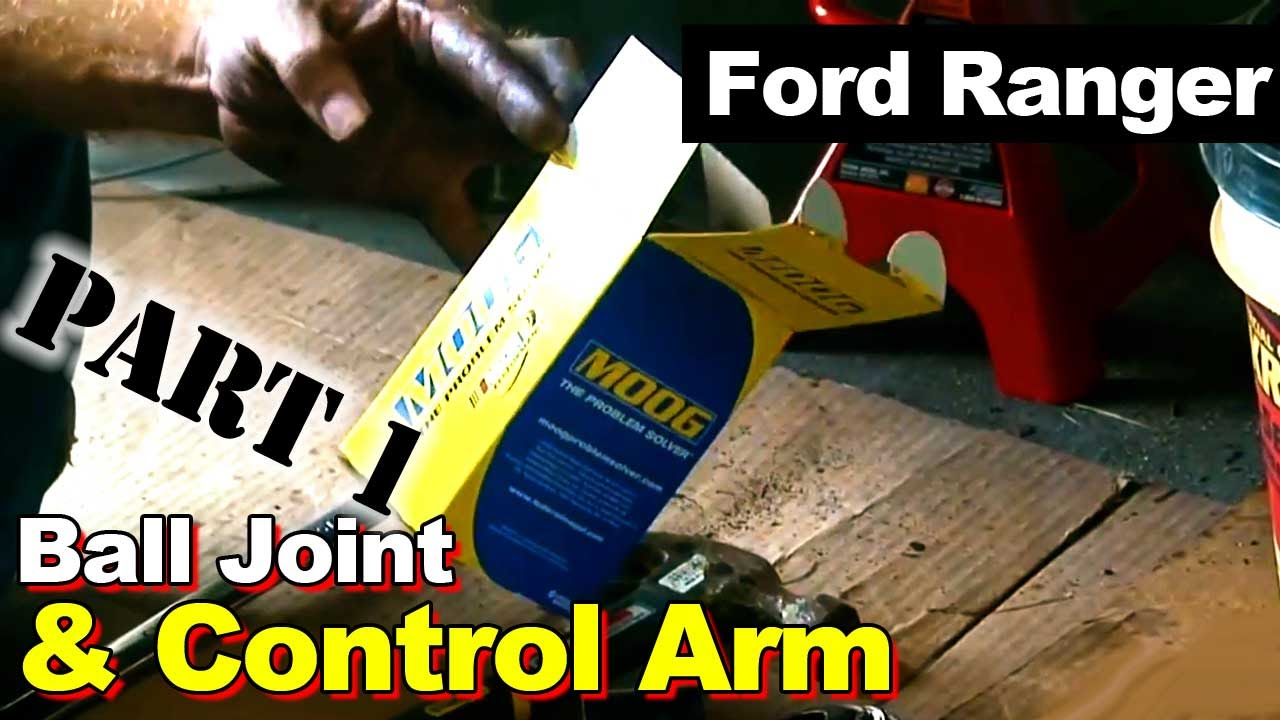 hight resolution of 2003 ford ranger ball joint and control arm part 1 lower ball joint youtube