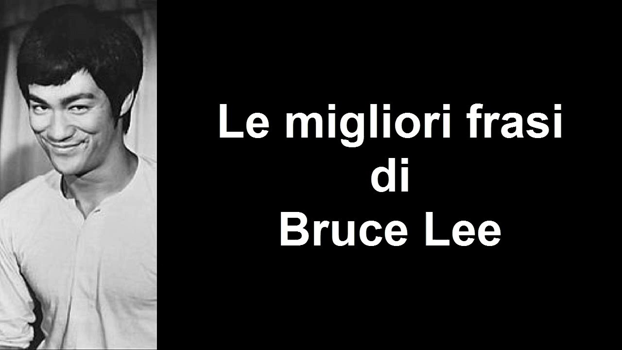 Frasi Celebri Di Bruce Lee Youtube