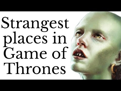 East: the strangest places in Game of Thrones?