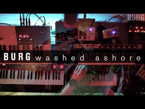 BURG - washed ashore (ambient jam, ms-20, blofeld, reface CP, strymon)