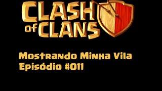 Clash of Clans #011-Mostrando Minha Vila