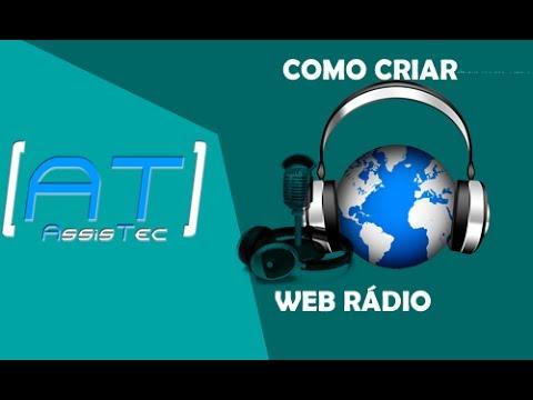 Como criar uma Web Rádio online grátis 2017
