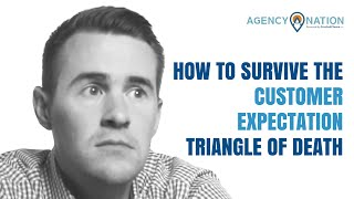 How to Survive the Customer Expectation Triangle of Death