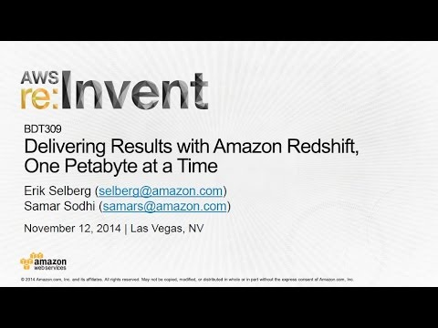 AWS re:Invent 2014 | (BDT309) Delivering Results with Amazon Redshift, One Petabyte at a Time