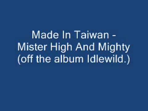 Made In Taiwan - Mister High And Mighty