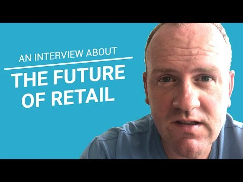 An interview about the future of retail