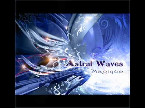 "Astral Waves - ""I'll Be There"" and ""Riding The Light"""