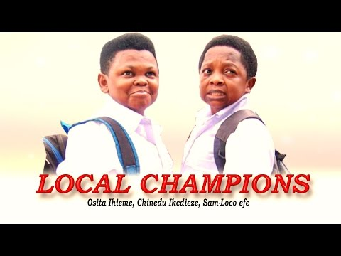 Local Champion - Nigerian Nollywood Movie
