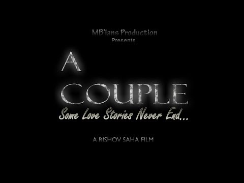 A COUPLE - Some Love Stories Never End