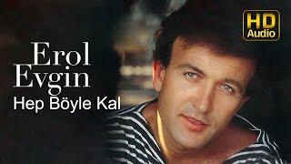 Erol Evgin - Hep Böyle Kal (Audio)