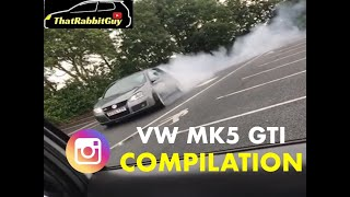 VW MK5 GTI INSTAGRAM COMPILATION (REVS,TAKE OFFS,BURNOUTS ETC.)