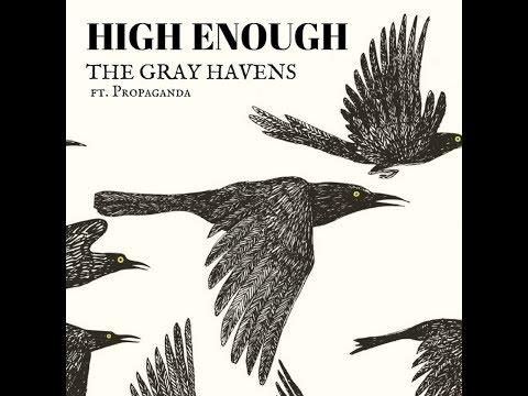 The Gray Havens - High Enough ft. Propaganda [lyrics in the descripton]