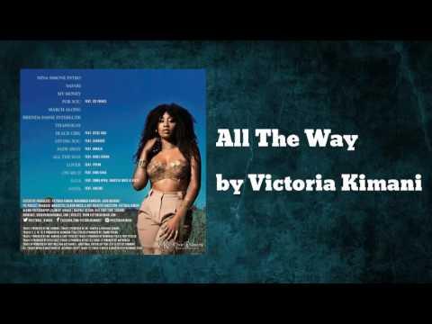 All The Way ft Khuli Chana - Victoria Kimani