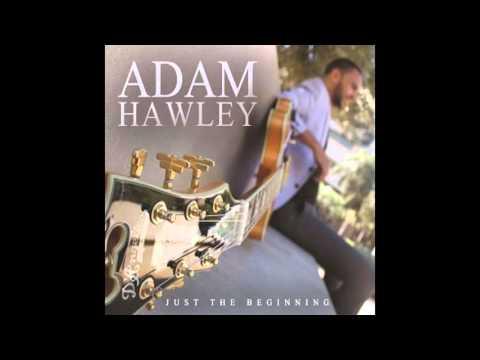 Adam Hawley - 03.  I Don