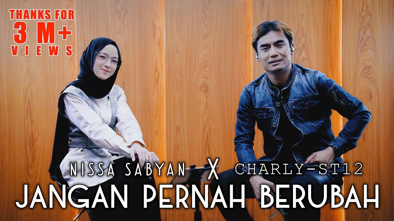ST12 - Jangan Pernah Berubah Cover by NISSA SABYAN X CHARLY VAN HOUTEN