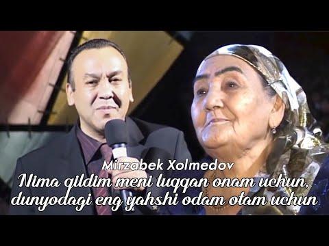 """Mirzabek Xolmedov - """"Nima Qildim Meni Tuqqan Onam Uchun, Dunyodagi Eng Yahshi Odam Otam Uchun"""".."""