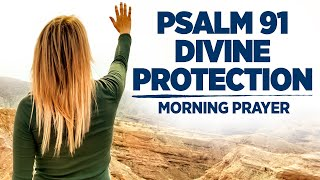 A Beautiful and Bleṡsed Morning Prayer   A Psalm 91 Prayer For Divine Protection