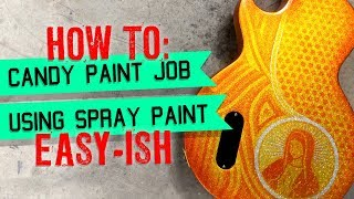 How to Candy Paint Job Using Spray Paint Step by Step w/o special equipment the easiest way to Kandy