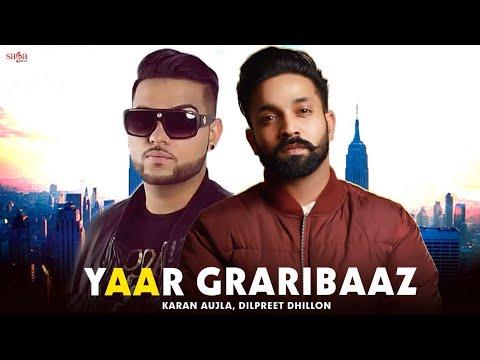 Yaar Graribaaz Dilpreet Dhillon  Karan Aujla  Shree Brar  Desi Crew  Latest Punjabi Songs 2018