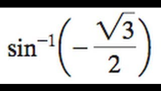 inverse sin negative square root 3 over 2