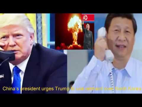 President Donald Trump latest news,  China's president urges Trump to use restraint over North Korea