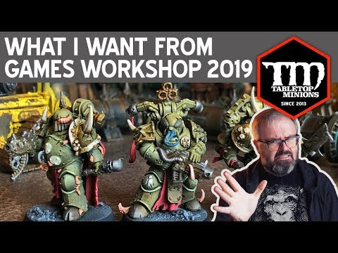 What I Want from Games Workshop in 2019