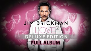 Jim Brickman Love 2 Full Album