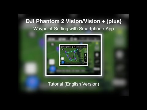 DJI Phantom 2 Vision/Vision + #17 - Waypoint-Setting - Tutorial (English Version)