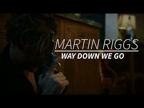 (LW) Martin Riggs || Way Down We Go