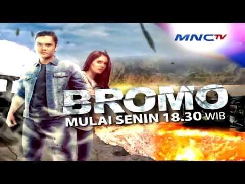 Bromo Tayang Mulai Senin Pkl 18.30 WIB Hanya di MNCTV