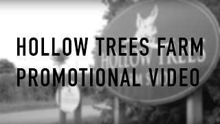 Hollow Trees Farm Promotional Video