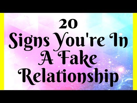 20 Signs You're In A Fake Relationship
