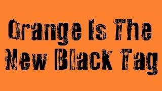 Orange Is The New Black Tag