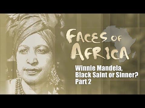 Faces of Africa: Winnie Mandela, Black Saint or Sinner? [P2/2]
