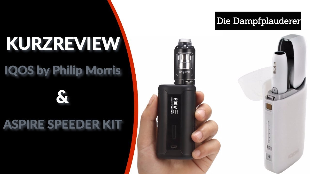 Kurzreview: IQOS by Philip Morris | Aspire Speeder 200W Kit (Alternative  zur Alternative)?