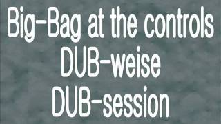 Big-Bag DUB-session