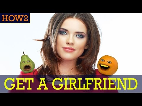 HOW2: How to get a Girlfriend