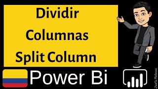 Power Bi Capitulo 17 🧙🏻♂️ Dividir Columnas en Power Bi o Split Column ✅💯🎥