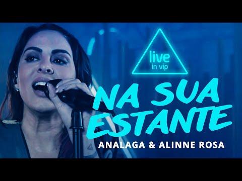 Analaga & Alinne Rosa - Na Sua Estante (Live In Vip)