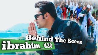 ibrahim420 | 420 | ibrahim 420 new video | ibrahim 420 behind the Scene | Hafijji Aflatoon