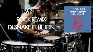 TURN DOWN FOR WHAT - DJ SNAKE ft. LIL JON (Drum Cover/Rock Remix)