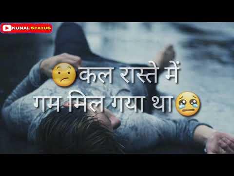 Kal Raste Me Gam Mil Gaya Tha Whatsapp Status Video By Kunal Status,