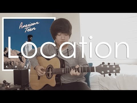 (Khalid) Location - [Free Tabs] Fingerstyle Guitar Cover