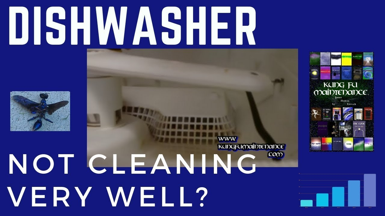 Dishwasher Not Cleaning Very Well ? on