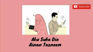 Aku Suka Dia(ฉันชอบเขา) - Ainan Tasneem (ซับไทย)