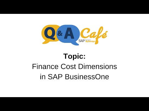 Q&A Café: Finance Cost Dimensions in SAP Business One